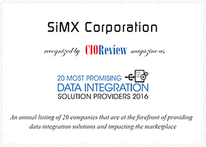 "SiMX Corporation Named Amongst CIOReview's ""20 Most Promising Data Integration Solution Providers 2016"""